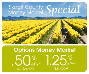 Skagit County Money Market Special - Contact your local branch for more information